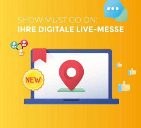 The Show must go on: Starten Sie jetzt Ihre Virtuelle Messe!